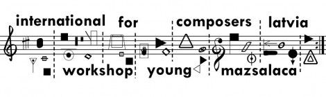 7th international workshop for young composers Mazsalaca